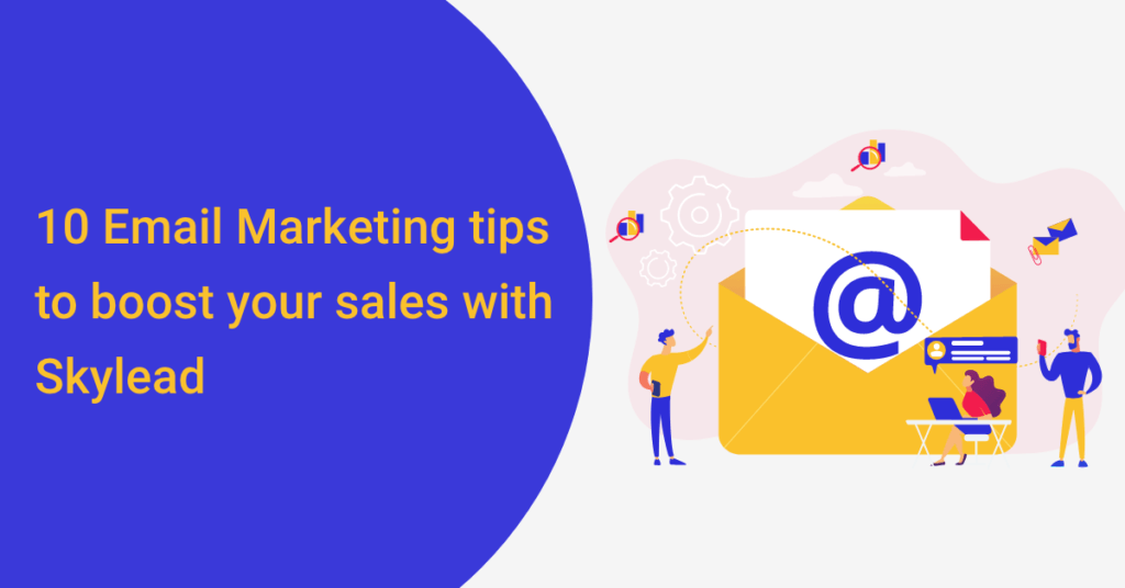 10 Email Marketing tips to boost your sales with Skylead