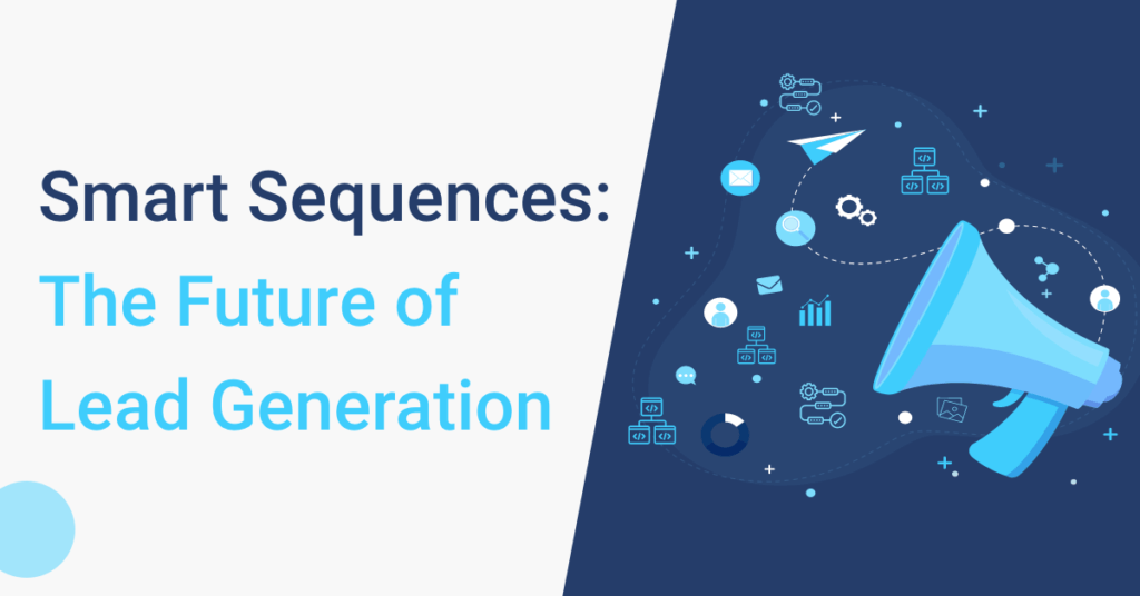 Smart Sequences: The Future of Lead Generation