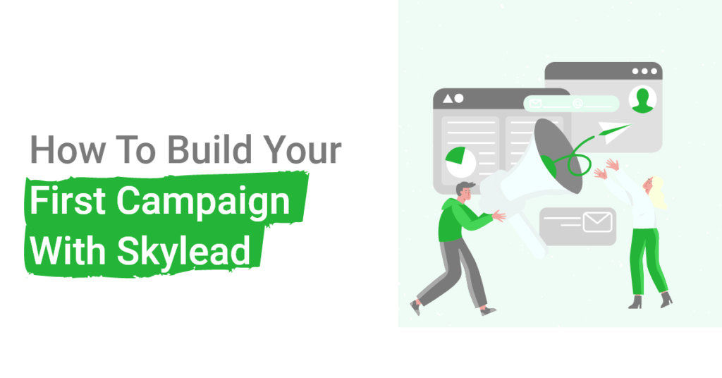 How To Build Your First Campaign With Skylead